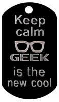 keep calm geek is the new cool